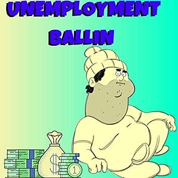 Unemployment Ballin'