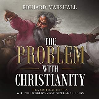 The Problem with Christianity: Ten Critical Issues with the World's Most Popular Religion audiobook cover art