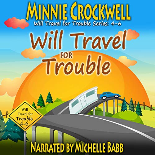 Will Travel for Trouble Series Boxed Set (Books 4-6)                   By:                                                                                                                                 Minnie Crockwell                               Narrated by:                                                                                                                                 Michelle Babb                      Length: 8 hrs and 26 mins     Not rated yet     Overall 0.0