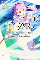 Re:ZERO -Starting Life in Another World-, Chapter 3: Truth of Zero, Vol. 8 (manga) (Re:ZERO -Starting Life in Another World-, Chapter 3: Truth of Zero Manga (8))