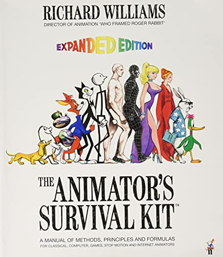 The Animator's Survival Kit, Expanded Edition: A Manual of Methods, Principles and Formulas for...