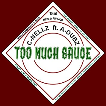 Too Much Sauce (feat. A-Dubz)