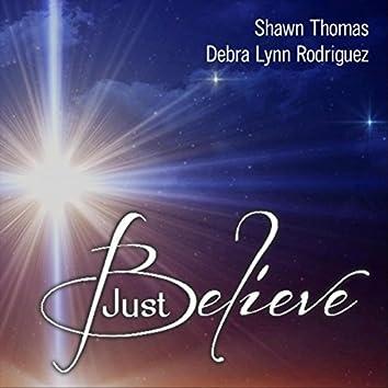 Just Believe (feat. Debra Lynn Rodriguez)