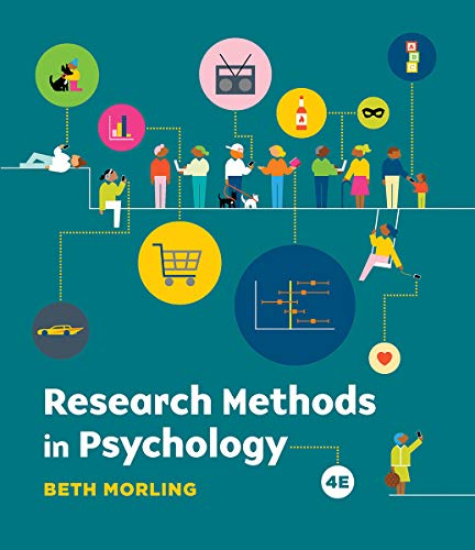 Compare Textbook Prices for Research Methods in Psychology: Evaluating a World of Information Fourth Edition ISBN 9780393536263 by Morling, Beth