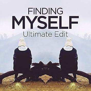 Finding Myself (Ultimate Edit)