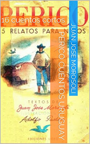 Perico cuentos Uruguay: 16 cuentos cortos