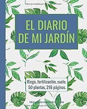 El diario de mi jardín - riego, fertilización, suelo, planificar con antelación: 50 plantas, 216 páginas, extra grande (20,3 x 25,4 cm)