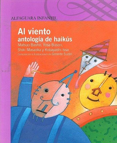 Al Viento: Antologia de Haikus = To the Wind (Alfaguara Infantil)