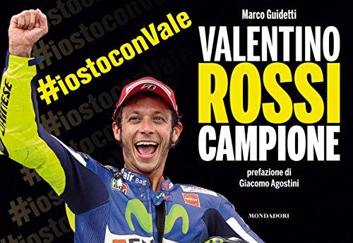 Valentino Rossi campione. Ediz. illustrata