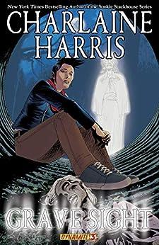 Charlaine Harris' Grave Sight Vol. 3 by [Charlaine Harris, William Harms, Denis Medri]