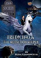Tredecino and the Medallion Keeper (Tredicino)