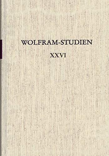 Wolfram-Studien XXVI: Walther von der Vogelweide Düsseldorfer Kolloquium 2018 (Wolfram-Studien: Veröffentlichungen der Wolfram von Eschenbach-Gesellschaft)