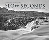 Slow Seconds: The Photography of George Thomas Taylor