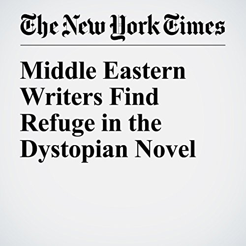 Middle Eastern Writers Find Refuge in the Dystopian Novel cover art