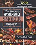 The Ultimate Masterbuilt smoker Cookbook: 500 Happy, Easy and Delicious Masterbuilt Smoker Recipes...