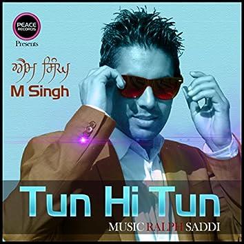 Tun Hi Tun (M Singh)
