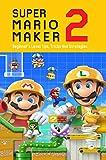 Super Mario Maker 2: Beginner's Level Tips, Tricks And Strategies: Super Mario Maker 2 Tutorial (English Edition)