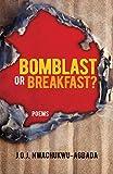 Bomblast or Breakfast?: Poems