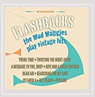 Flashbacks-the Mad Maggies Play Vintage Hits
