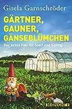 Gärtner, Gauner, Gänseblümchen: Der achte Fall für Steif und Kantig (Ein-Steif-und-Kantig-Krimi, Band 8)