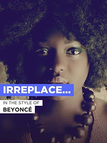 Irreplaceable im Stil von