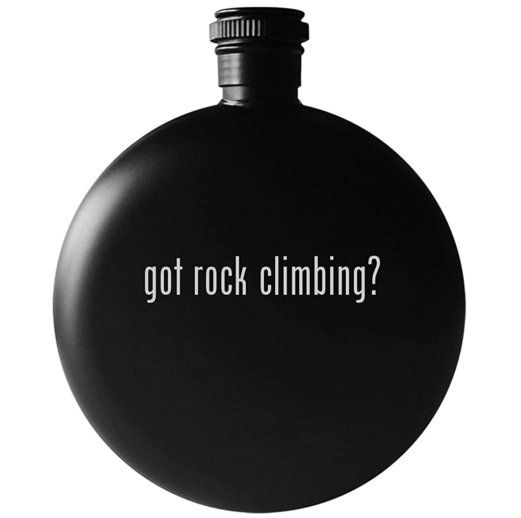 got rock climbing? - 5oz Round Drinking Alcohol Flask, Matte Black