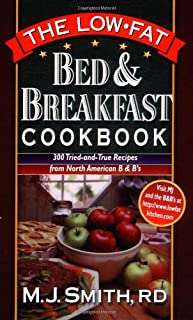The Low Fat Bed and Breakfast Cookbook: 300 Tried and True Recipes from North American B and Bs