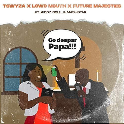 Tswyza, Lowd Mouth & Future Majesties