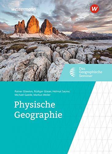 Das Geographische Seminar: Physische Geographie: Neubearbeitung 2019