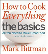 How to Cook Everything The Basics: All You Need to Make Great Food--With 1,000 Photos by Bittman, Mark (1st (first) Edition) [Hardcover(2012)]