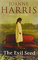 The Evil Seed by Joanne Harris(1905-06-30)
