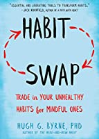Habit Swap: Trade In Your Unhealthy Habits For Mindful Ones