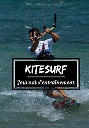 Kitesurf Journal d'entraînement: Planifiez vos entraînements en avance   Exercice, commentaire et objectif pour chaque session d'entraînement   Passionnée de sport : Kitesurf  