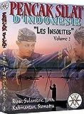 """Pencak Silat - D'Indonesie """"Les Insolites"""" Vol.2"""