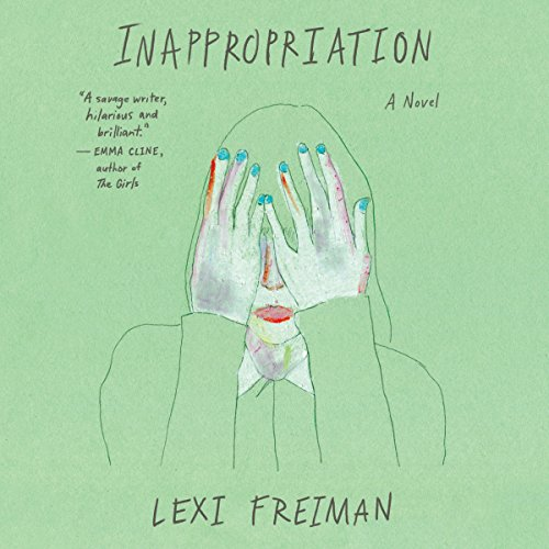 Inappropriation     A Novel              By:                                                                                                                                 Lexi Freiman                               Narrated by:                                                                                                                                 Katherine Littrell                      Length: 10 hrs and 3 mins     7 ratings     Overall 3.1