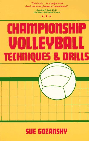 Championship Volleyball Techniques and Drills