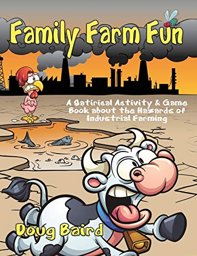 Family Farm Fun: A Satirical Activity & Game Book about the Hazards of Industrial Farming
