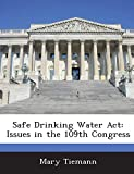 Safe Drinking Water Act: Issues in the 109th Congress