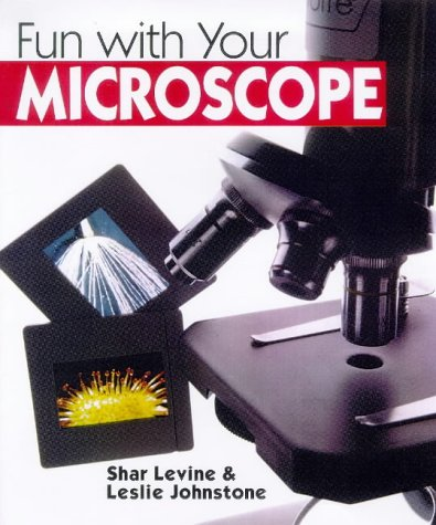 Fun With Your Microscope