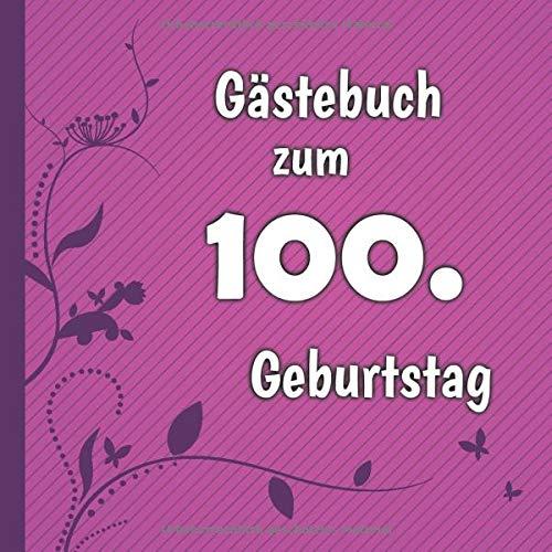 Gästebuch zum 100. Geburtstag: Gästebuch in Pink Lila und Weiß für bis zu 50 Gäste | Zum...