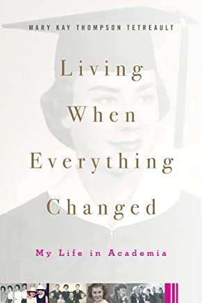 Living When Everything Changed: My Life in Academia (English Edition)