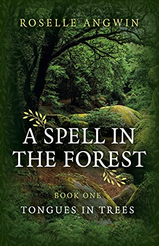 A Spell in the Forest: Book 1 - Tongues in Trees