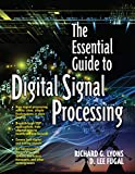 Essential Guide to Digital Signal Processing, The (Essential Guide Series)