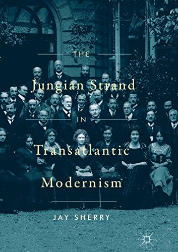 The Jungian Strand in Transatlantic Modernism