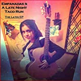 Empanadas & A Late Night Taco Run