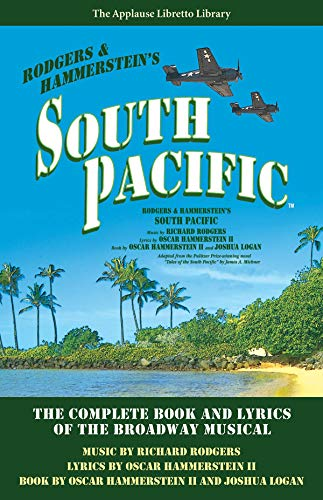 South Pacific: The Complete Book and Lyrics of the Broadway Musical The Applause Libretto Library