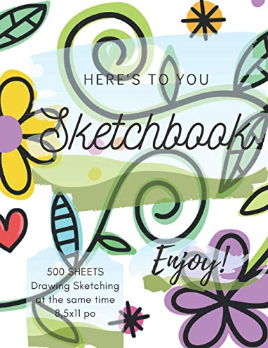 Sketchbook 500 sheets: Drawing & Sketching at the same time, women & girls, Sketch Pad for Drawing Sketching, Drawing, Creative Doodling to Draw ... for women & girls, kids