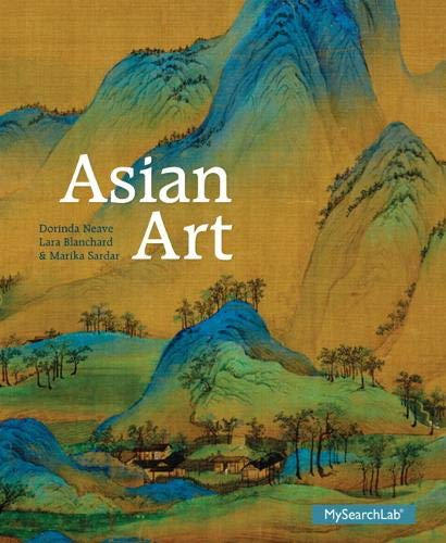 Compare Textbook Prices for Asian Art 1 Edition ISBN 9780205837632 by Neave, Dorinda,Blanchard, Lara,Sardar, Marika