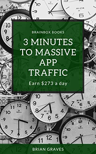 3 Minutes to Massive App Traffic: Earn $273 a Day (English Edition)