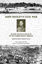 John Dooley's Civil War: An Irish American's Journey in the First Virginia Infantry Regiment (Voices of the Civil War)